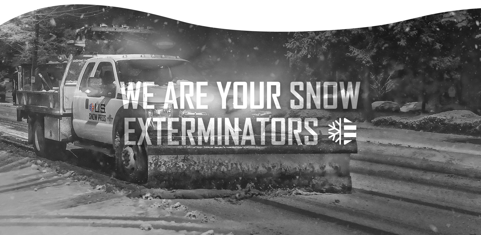 We Are Your Snow Exterminators | Snow and Ice Removal
